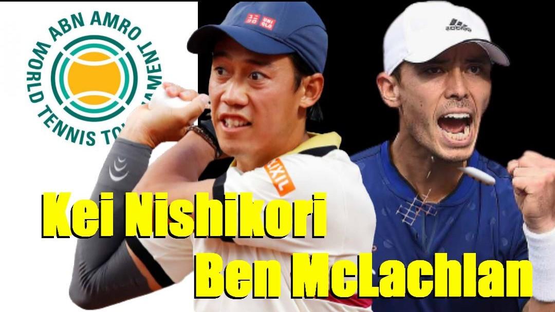 ABNアムロ世界テニス・トーナメント2021のダブルス1回戦、錦織圭/マクラクラン勉