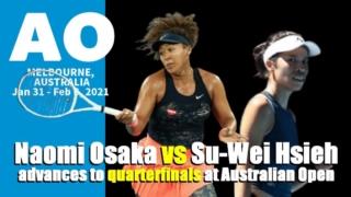 全豪オープンテニス2021準々決勝3回戦、大坂なおみvs謝淑薇