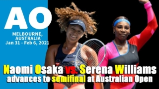 全豪オープンテニス2021の準決勝、大坂なおみvsセレーナウィリアムズ