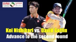 錦織圭vsダビドゴフィン-ドバイテニス選手権2021 2回戦