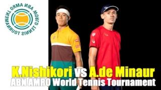 ABNアムロ世界テニス・トーナメント2021の2回戦、錦織圭vsアレックス・デミノー