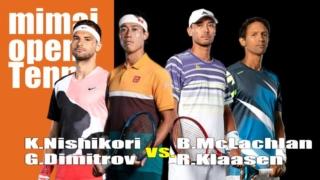 錦織圭-G.ディミトロフ・ダブルス1回戦/のマイマミオープンテニス2021