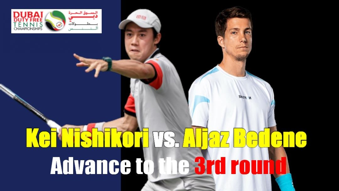 Dubai Duty Free Tennis Championships2021の3回戦進出、錦織圭