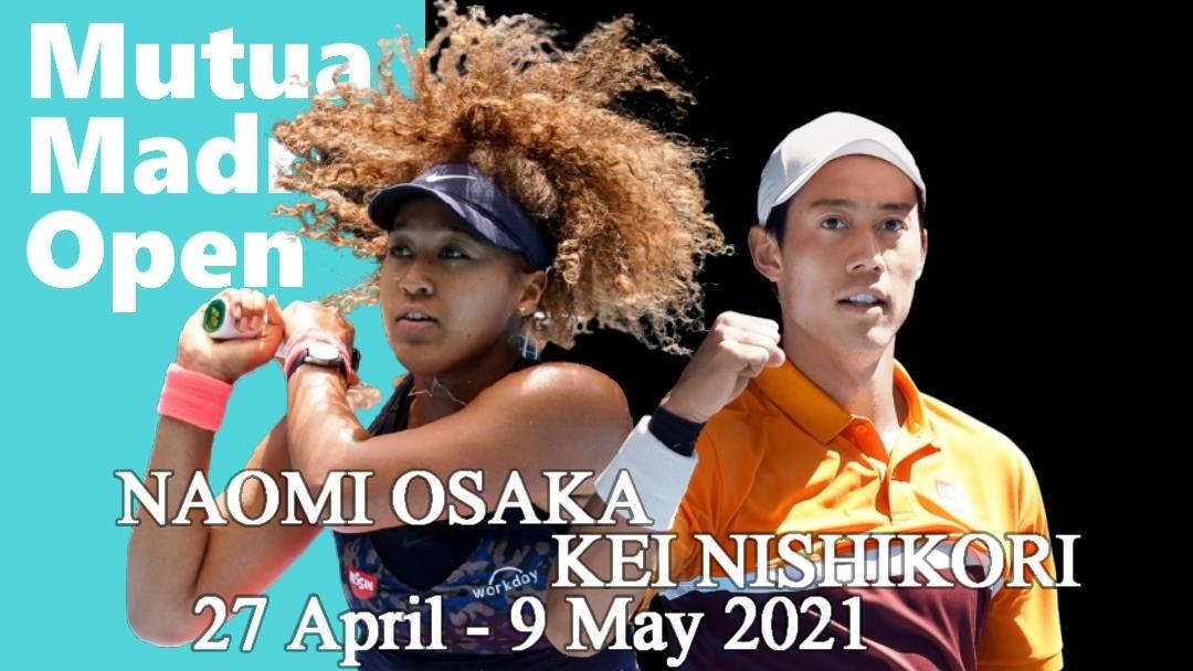 マドリードオープンテニス2021の錦織圭・大坂なおみのテレビ放送や試合日程と結果