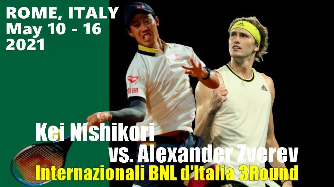 BNLイタリア国際(ローマ大会)3回戦・錦織圭VS アレクサンダー・ズベレフ