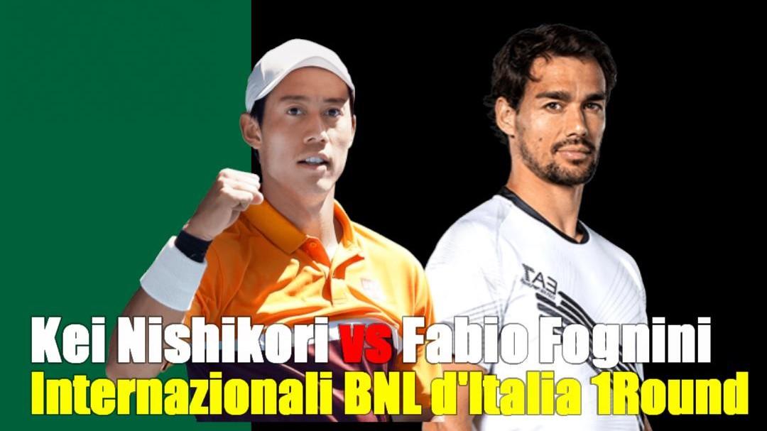 BNLイタリア国際(ローマ大会)1回戦・錦織圭VSファビオ・フォニーニ