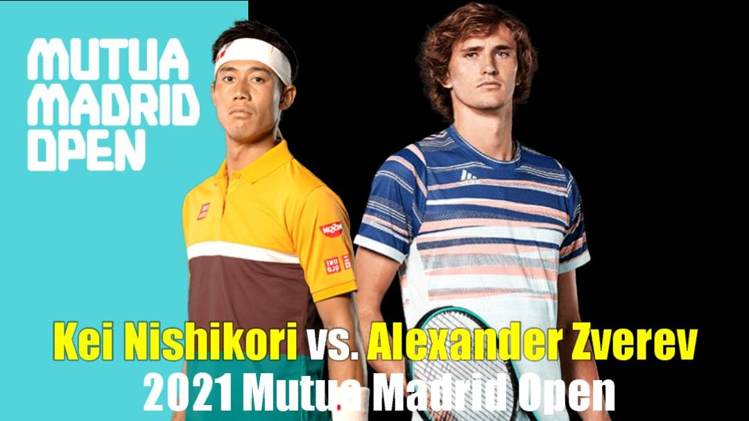 マドリード・オープン2回戦・錦織圭VSアレクサンダー・ズベレフ