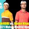マドリードオープン2021 錦織圭vs.カレン・ハチャノフ 男子シングルス1回戦