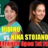 2021全仏オープンテニス(フレンチオープン)1回戦 日比野菜緒vsニーナ・ストヤノヴィチ