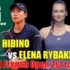 2021全仏オープンテニス(フレンチオープン)女子シングルス2回戦 日比野菜緒vsエレナ・リバキナ