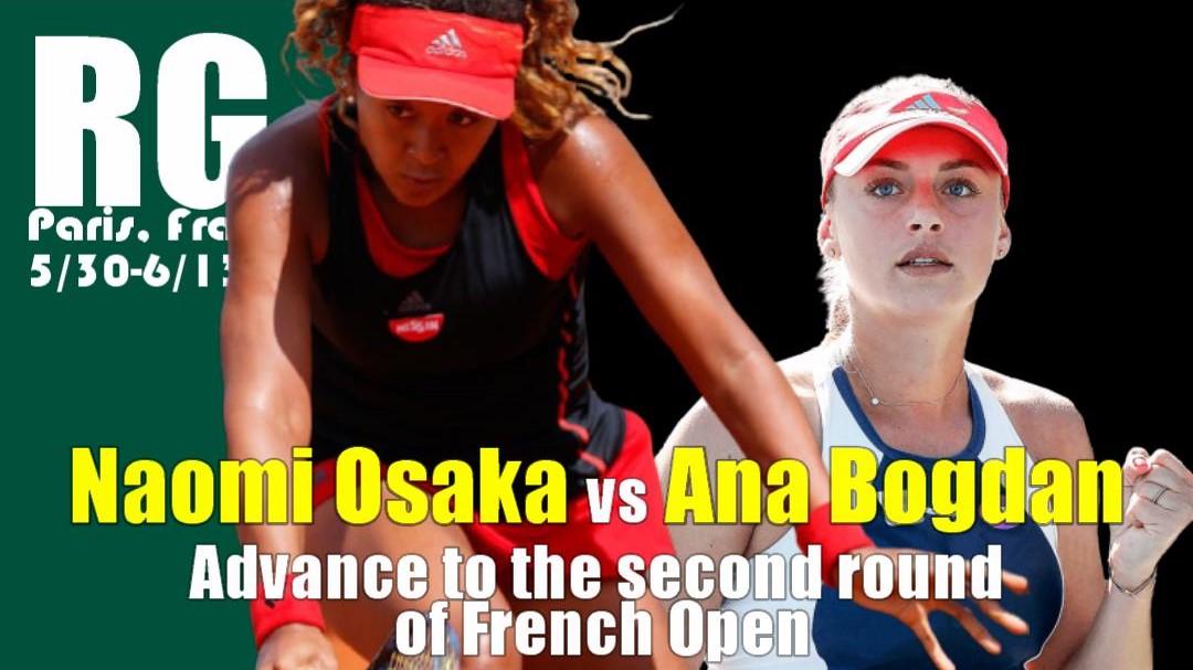 女子シングルス2回戦 2021全仏オープンテニス 大坂なおみvsアナ・ボグダン