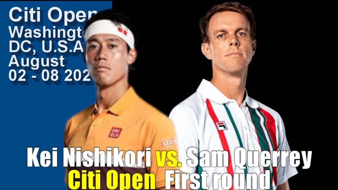 シティ・オープン(ワシントンテニス大会)男子シングルス1回戦 錦織圭vs サム・クエリー