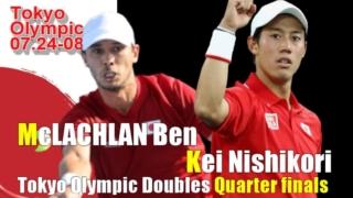 東京五輪テニス男子ダブルス準々決勝 錦織圭/マクラクラン勉 ペア