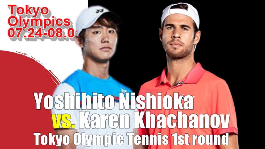東京オリンピック(東京五輪)男子シングルス1回戦 西岡良仁vs カレン・ハチャノフ