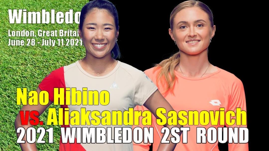 ウィンブルドン選手権(全英オープンテニス)2回戦 日比野菜緒vs アリアクサンドラ・サスノビッチ