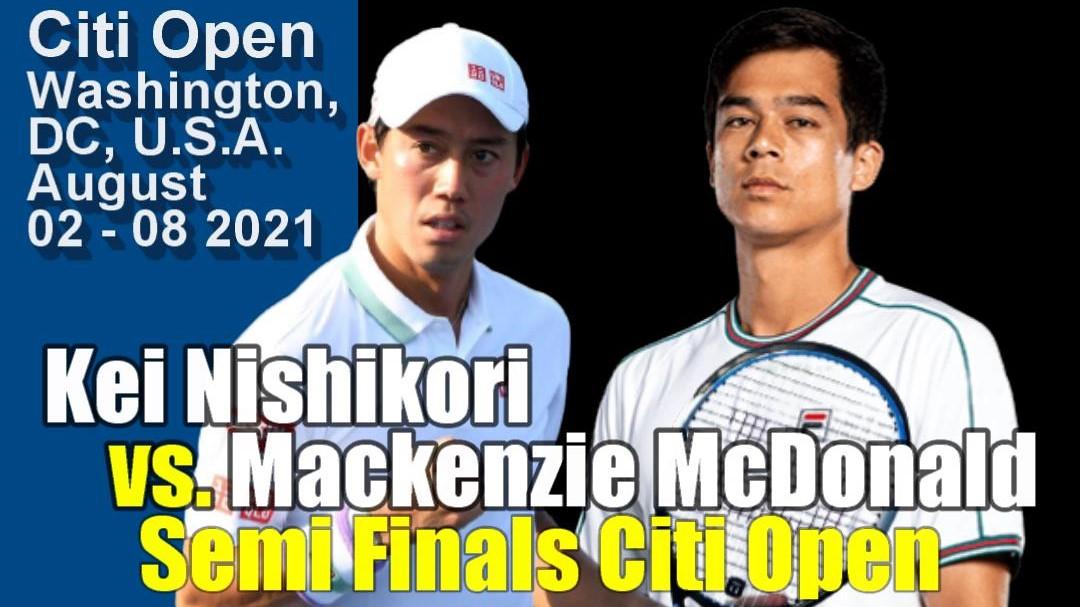 シティ・オープン(ワシントンテニス大会)男子シングルス準決勝(SemiFinal) 錦織圭vsマッケンジー・マクドナルド