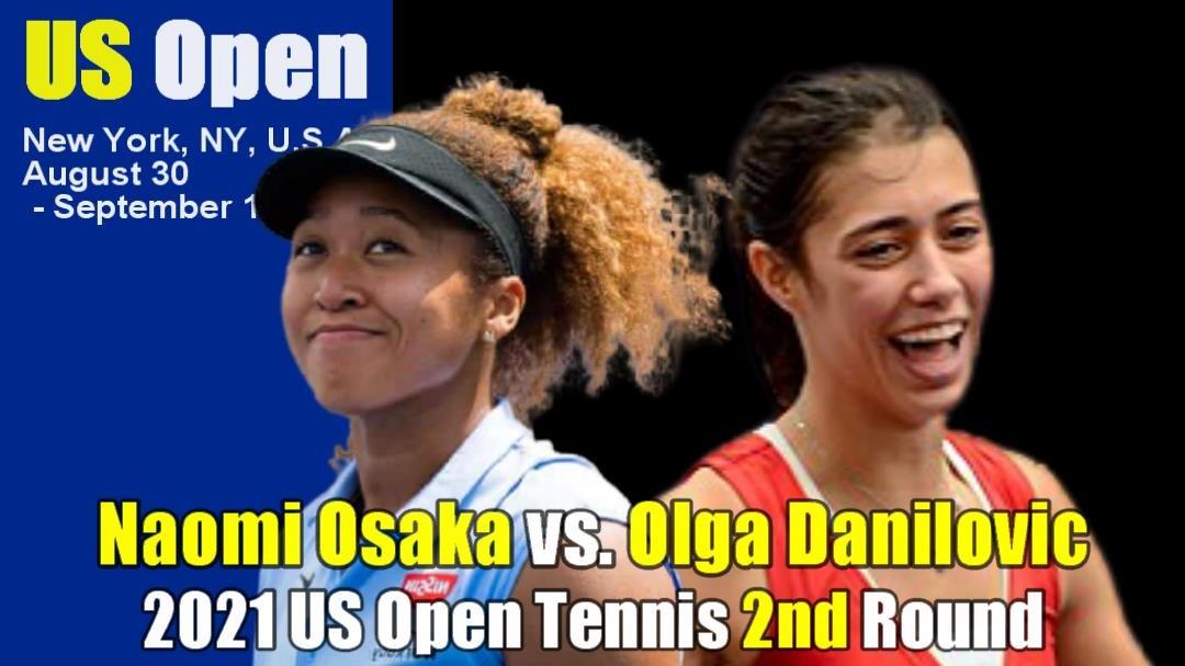 全米オープンテニス(US OPEN)女子シングルス2回戦 大坂なおみvs オルガ・ダニロビッチ