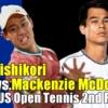 錦織圭vs. マッケンジー・マクドナルド(61位) 2021 全米オープン テニス 男子シングルス2回戦