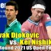 Nジョコビッチvs 錦織圭 2021 全米オープン テニス 男子シングルス3回戦の試合予定