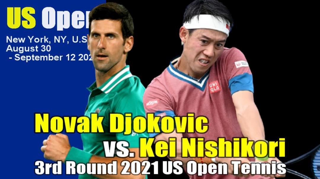 全米オープンテニス(US OPEN)男子シングルス3回戦 錦織圭vs ノバク・ジョコビッチ