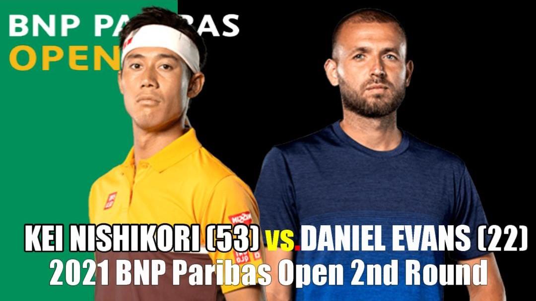 BNPパリバオープン(indianwells)2回戦 錦織圭vs ダニエル・エバンス